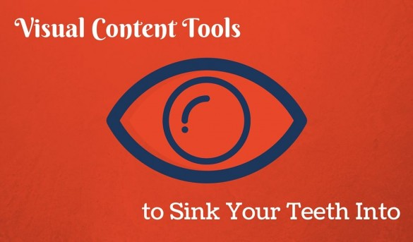 Visual Content Tools to Sink Your Teeth Into