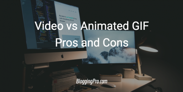 Video vs Animated GIF – Pros and Cons