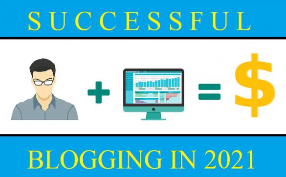 Start a Successful Blog in 2021